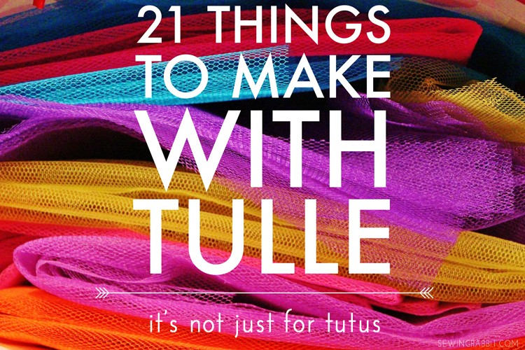 21 Things To Make With Tulle Besides Tutus The Sewing