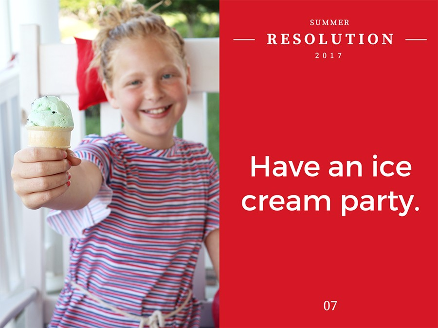 summer resolution #7: Have an ice cream party!